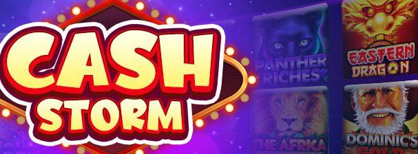 Cash Storm Casino เกมออนไลน์ประเภทสล็อตที่มีชื่อเสียง